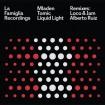 Mladen Tomic – Liquid Light EP